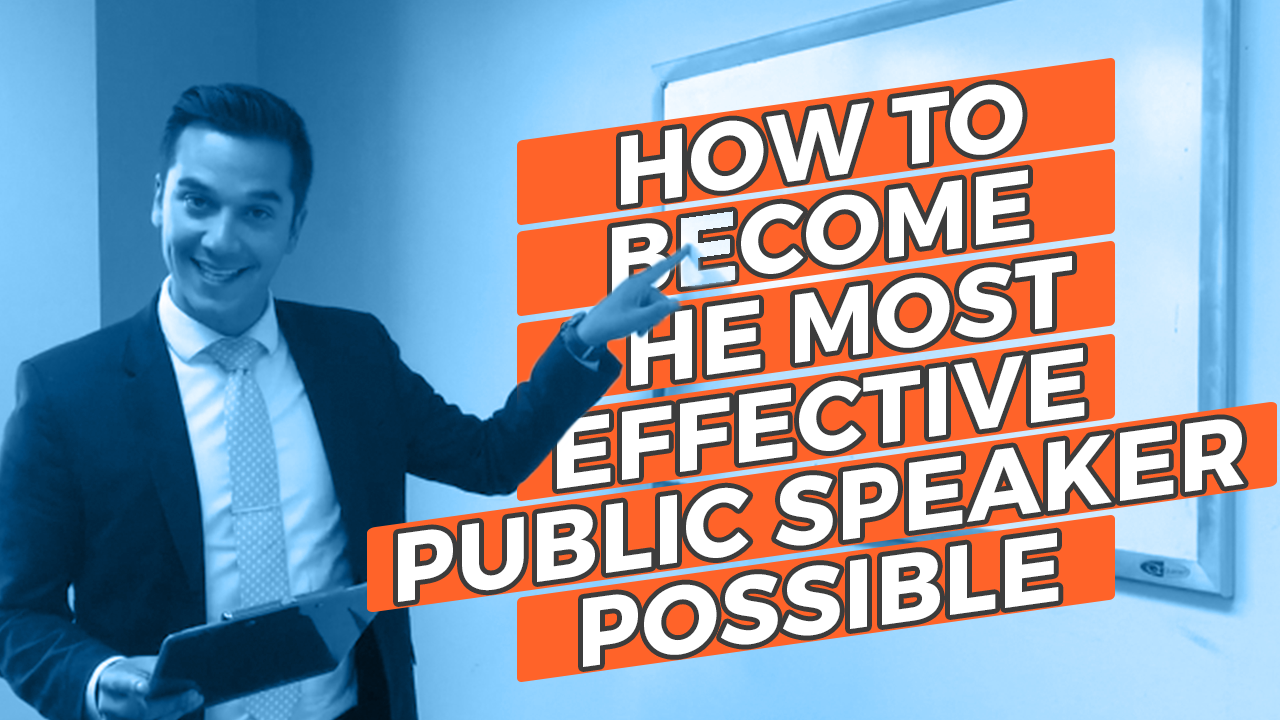 How to Become the Most Effective Public Speaker